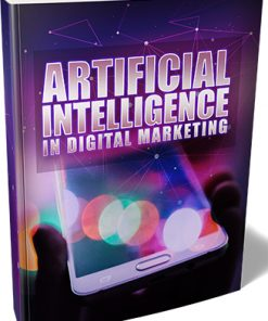 Artificial Intelligence in Digital Marketing Ebook and Videos MRR