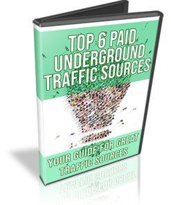 Top 6 Paid Underground Traffic Sources PLR Videos