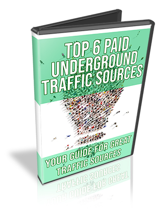Top 6 Paid Underground Traffic Sources PLR Videos