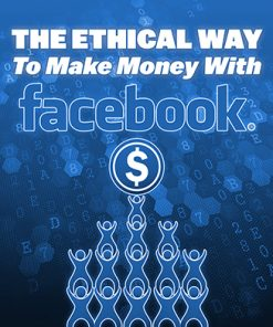 Ethical Way to Make Money on Facebook Ebook MRR
