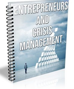 Entrepreneurs and Crisis Management PLR Report