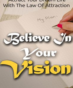 Believe in Your Vision Ebook with Master Resale Rights