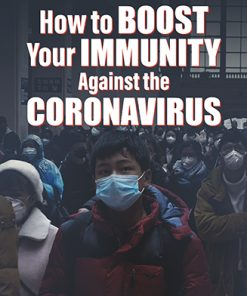 How to Boost Your Immunity Against the Coronavirus Report MRR