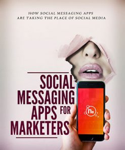 Social Messaging Apps for Marketers Ebook and Videos MRR
