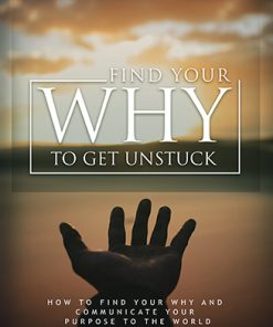Find Your Why to Get Unstuck Ebook and Videos MRR