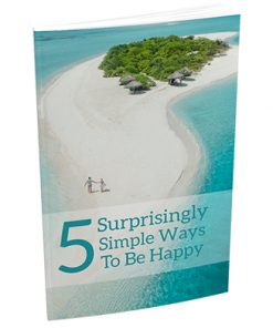 5 Simple Ways to Be Happy Report MRR