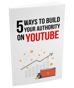 5 Ways to Build Your Authority on Youtube Report MRR
