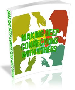 Making Deep Connections with Others PLR Report
