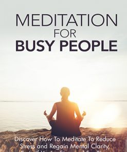 Meditation for Busy People Ebook and Videos MRR