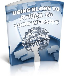 Use Blogs to Bridge to Your Website Ebook MRR