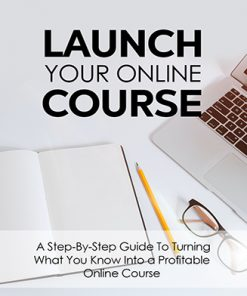 Launch Your Online Course Ebook and Videos MRR