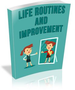 Life Routines and Improvement PLR Report