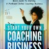 Start Your Own Coach Business Ebook and Videos MRR
