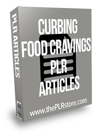 Curbing Food Cravings PLR Articles