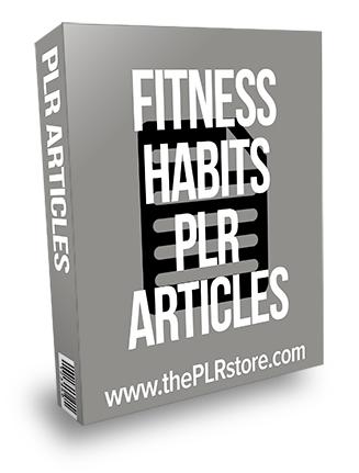 Fitness Habits PLR Articles