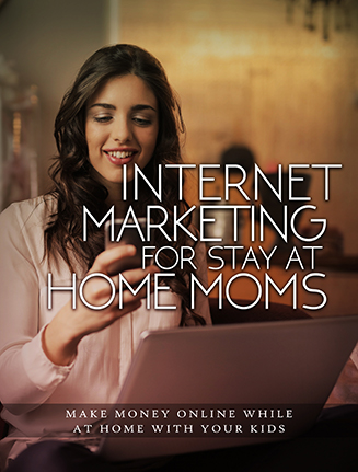 Internet Marketing for Stay at Home Moms Ebook and Videos MRR