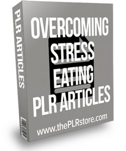Overcoming Stress Eating PLR Articles