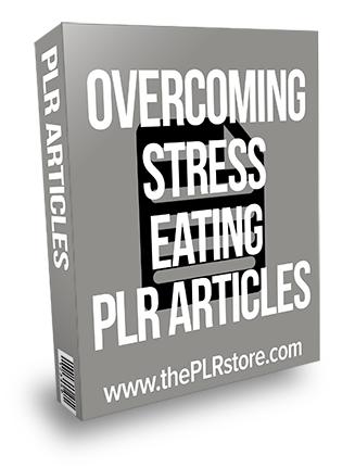 Overcoming Stress Eating PLR Articles