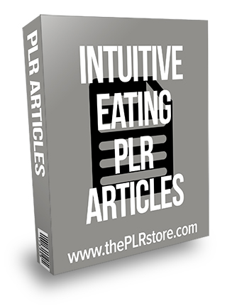 Intuitive Eating PLR Articles