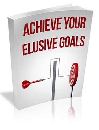 Achieve Your Most Elusive Goals PLR Report