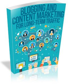 Blogging and Content Marketing for Long Term Traffic PLR Ebook
