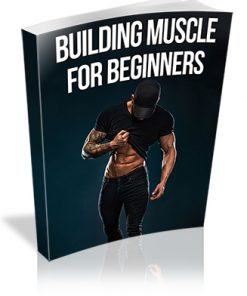 Building Muscle for Beginners PLR Report