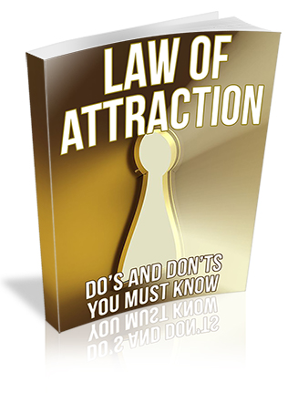 Law of Attraction Do's and Don'ts You Must Know PLR Report