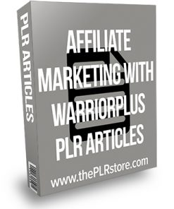 Affiliate Marketing with Warrior Plus PLR Articles