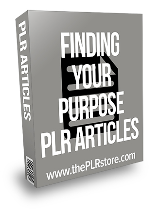 Finding Your Purpose PLR Articles