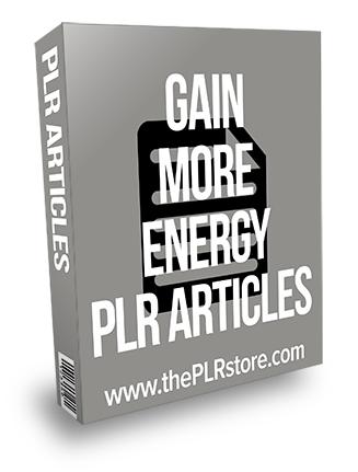 Gain More Energy PLR Articles