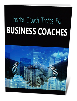 Inside Growth Tactics for Business Coaches PLR Report