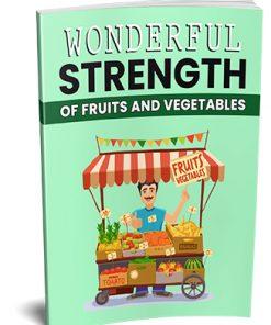 Strength of Fruit and Vegetables Ebook MRR