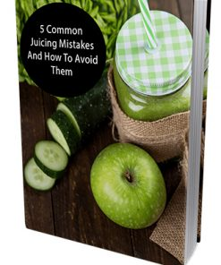 5 Common Juicing Mistakes Ebook MRR