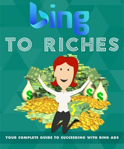 Bing to Riches Ebook and Videos MRR
